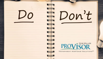 Rob Miller ProVisor Mortgage Do & Dont-New-Logo